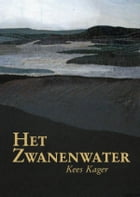 Het Zwanenwater by Kees Kager