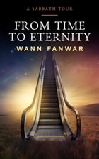 From Time to Eternity: A Sabbath Tour by Wann Fanwar