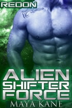 Alien Shifter Force: Redon by Maya Kane
