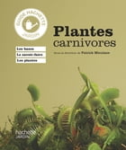 Plantes carnivores by Patrick Mioulane