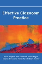 Effective Classroom Practice by Alison Kington