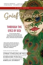 Grief Diaries: Through the Eyes of DID by Lynda Cheldelin Fell
