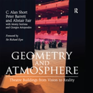 Geometry and Atmosphere Theatre Buildings from Vision to Reality