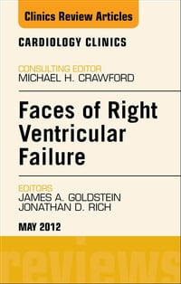 Faces of Right Ventricular Failure, An Issue of Cardiology Clinics - E-Book