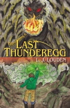 The Last Thunderegg by L.J. Louden