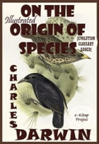 On the Origin Of Species: Illustrated by Charles Darwin