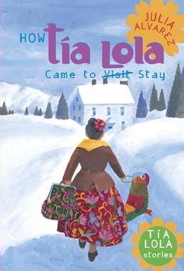 Book How Tia Lola Came to (Visit) Stay by Julia Alvarez