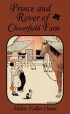 Prince and Rover of Cloverfield Farm: Illustrated by Hugh Spencer by Helen Fuller Orton