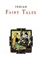 Indian Fairy Tales: Selected and edited by JOSEPH JACOBS Illustrated by JOHN D. BATTEN by JOSEPH JACOBS