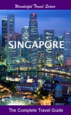 Singapore Travel Guide: 2016 edition by Morris Tan
