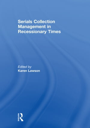 Serials Collection Management in Recessionary Times