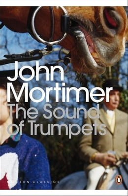 Book The Sound of Trumpets by John Mortimer