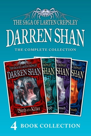 The Saga of Larten Crepsley 1-4 (Birth of a Killer; Ocean of Blood; Palace of the Damned; Brothers to the Death) (The Saga of Larten Crepsley)