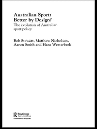Australian Sport – Better by Design?: The Evolution of Australian Sport Policy