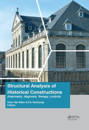 Structural Analysis of Historical Constructions: Anamnesis,  Diagnosis,  Therapy,  Controls Proceedings of the 10th International Conference on Structura