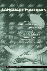 Language Machines: Technologies of Literary and Cultural Production