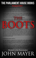 The Boots The third prequel in The Parliament House Books series