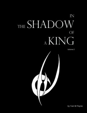 In the Shadow of A King Volume 2