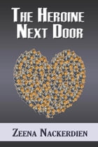 The Heroine Next Door by Zeena Nackerdien