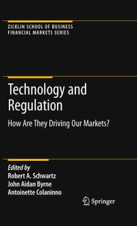 Technology and Regulation: How Are They Driving Our Markets?
