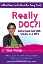 Really Doc?!: Medical Myths, Facts And Tips by Dr Bina Kurup