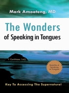 The Wonders of Speaking in Tongues by Mark Amoateng, MD