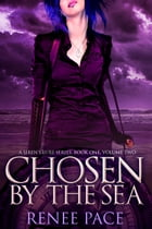 Chosen by the Sea, Book One, Volume 2 by Renee Pace