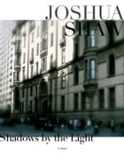 Shadows by the Light by Joshua Shaw