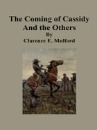 The Coming of Cassidy And the Others by Clarence E. Mulford