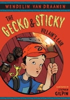 The Gecko and Sticky: Villain's Lair by Stephen Gilpin