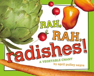 Rah,  Rah,  Radishes! A Vegetable Chant (with audio recording)
