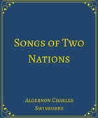 Songs of Two Nations by Algernon Charles Swinburne