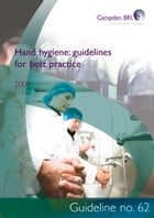 Hand hygiene: guidelines for best practice by Dr Debra Smith