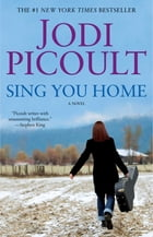 Sing You Home: A Novel by Jodi Picoult