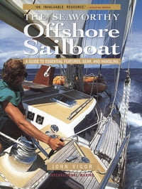 Seaworthy Offshore Sailboat: A Guide to Essential Features, Handling, and Gear: A Guide to…