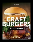 Craft Burgers and Crazy Shakes from Black Tap Cover Image