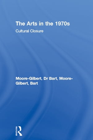 The Arts in the 1970s Cultural Closure