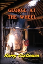 George at the Wheel by Harry Castlemon