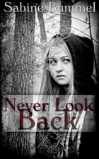 Never Look Back by sabina bummel