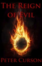 The Reign of Evil by Peter Curson