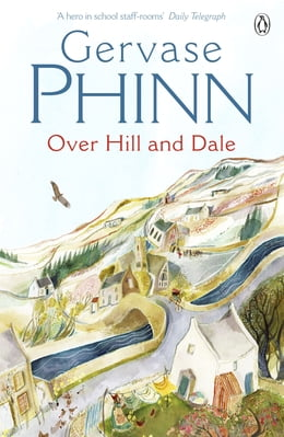 Book Over Hill and Dale by Gervase Phinn