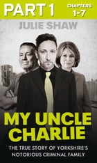 My Uncle Charlie - Part 1 of 3 (Tales of the Notorious Hudson Family, Book 2) by Julie Shaw