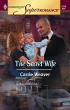 The Secret Wife by Carrie Weaver