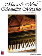 Mozart's Most Beautiful Melodies (Songbook) by Wolfgang Amadeus Mozart