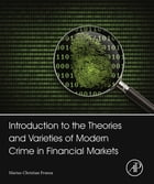 Introduction to the Theories and Varieties of Modern Crime in Financial Markets