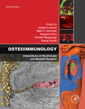 Osteoimmunology Interactions of the Immune and Skeletal Systems