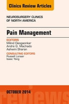 Pain Management, An Issue of Neurosurgery Clinics of North America, E-Book by Ashwini Sharan