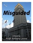 Misguided by Hugh Anthony Levine