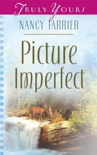 Picture Imperfect by Nancy J. Farrier