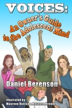 VOICES: An Owner's Guide to the Adolescent Mind (Poems for Performance) by Daniel Berenson